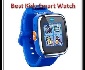 Best Kids Smart Watch – Top 10 Smartwatch For Kids 2018