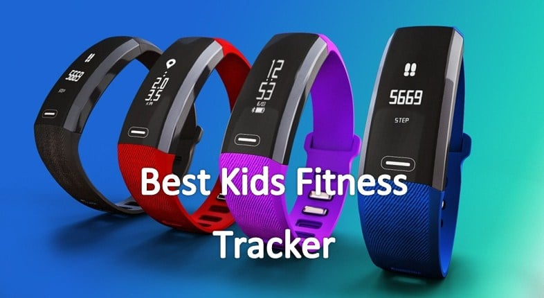 Top 9 Best Fitness Tracker for Kids 2018
